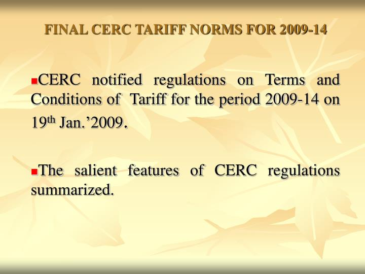 CERC notified regulations on Terms and Conditions of  Tariff for the period 2009-14 on 19