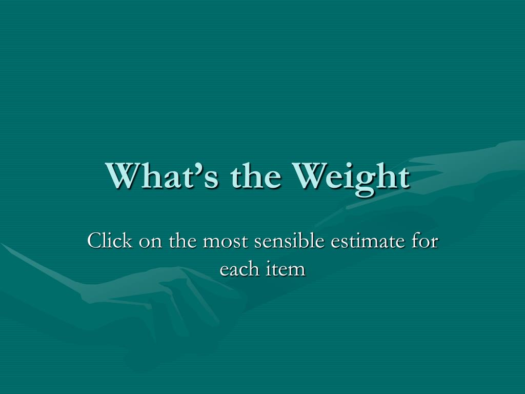 what s the weight l.