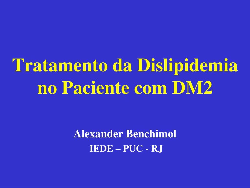 tratamento da dislipidemia no paciente com dm2 l.