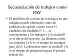 secuenciaci n de trabajos como pav