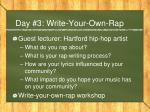 day 3 write your own rap