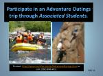 participate in an adventure outings trip through associated students