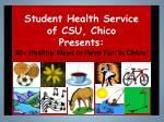 student health service of csu chico presents 50 healthy ways to have fun in chico