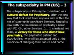 the subspecialty in pm us 3