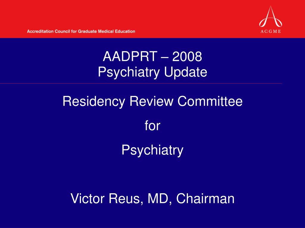 aadprt 2008 psychiatry update l.