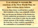 it an attempt to recreate the emotions of the first world war we have written three letters