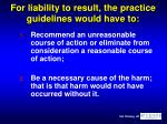 for liability to result the practice guidelines would have to