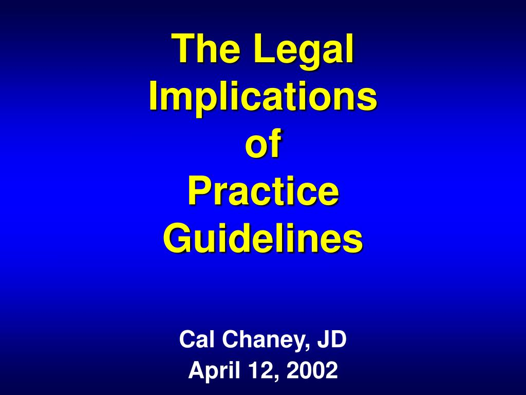 the legal implications of practice guidelines l.