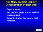 the maine medical liability demonstration project was