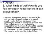 p polish 3 what kinds of polishing do you feel my paper needs before it can be published