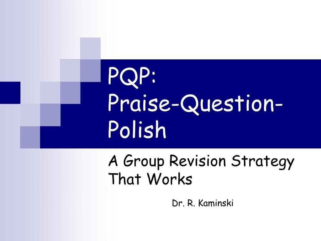pqp praise question polish l.