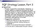 pqp strategy lesson part 3