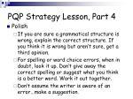 pqp strategy lesson part 4