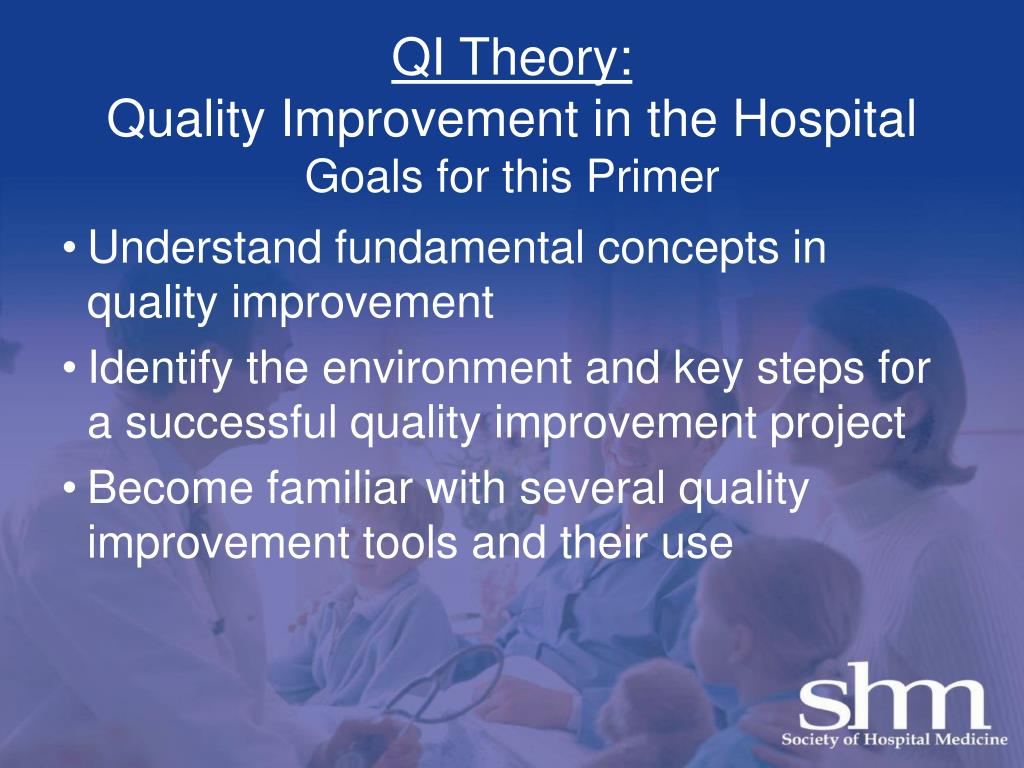qi theory quality improvement in the hospital goals for this primer l.