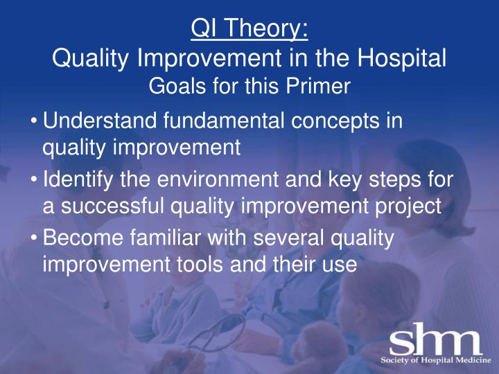 qi theory quality improvement in the hospital goals for this primer n.