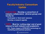 faculty industry consortium update