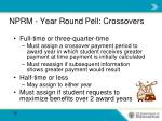 nprm year round pell crossovers
