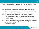 two scheduled awards per award year11