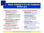basic training in c l for residents status quo