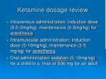 ketamine dosage review