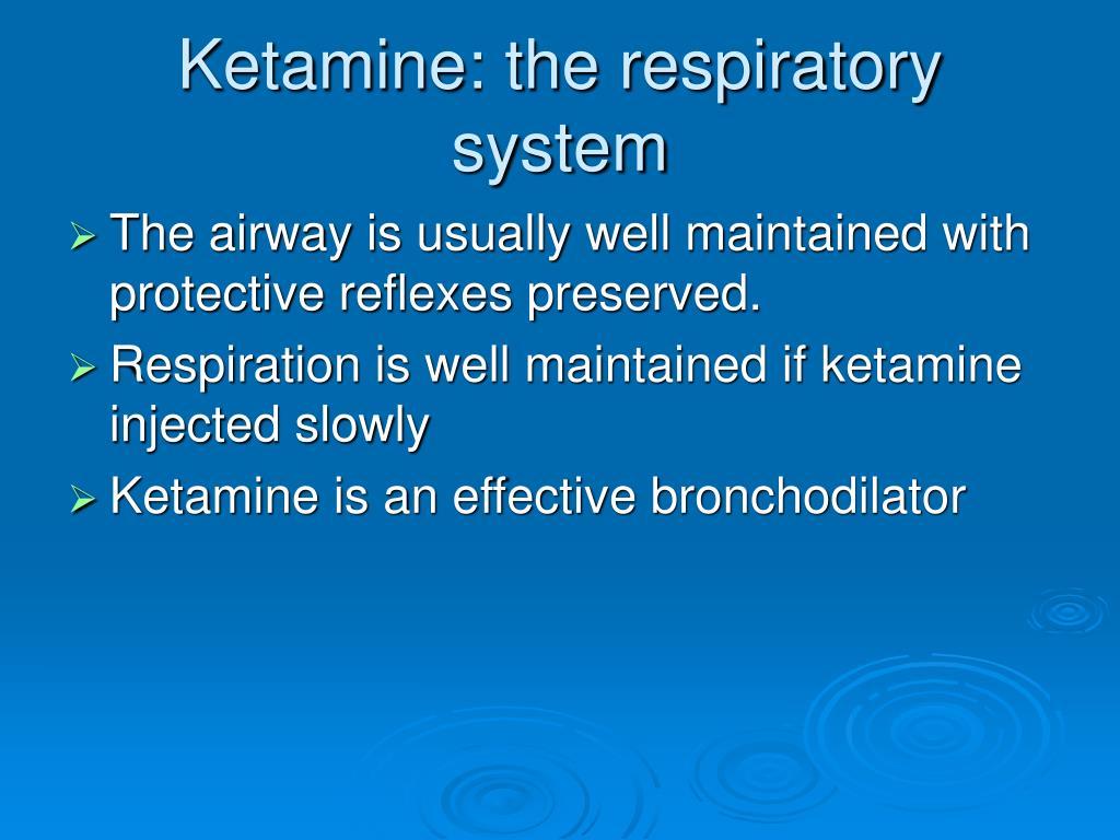 Ketamine: the respiratory system