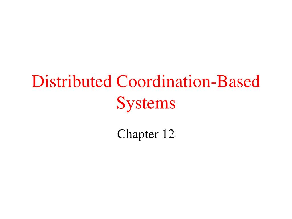 distributed coordination based systems l.