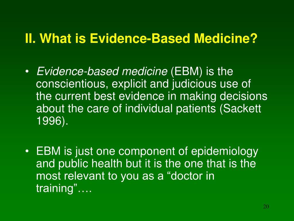 II. What is Evidence-Based Medicine?
