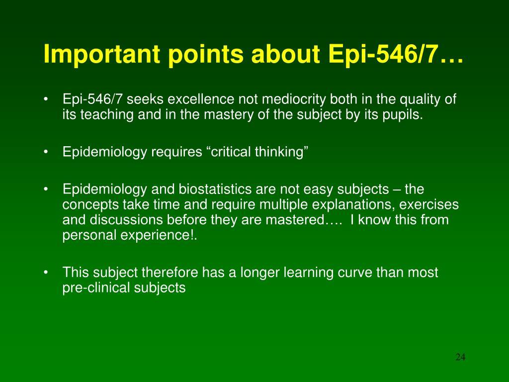 Important points about Epi-546/7…