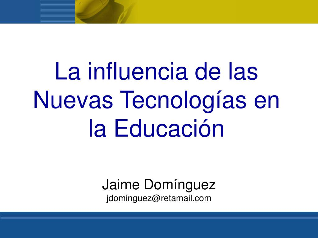 la influencia de las nuevas tecnolog as en la educaci n l.