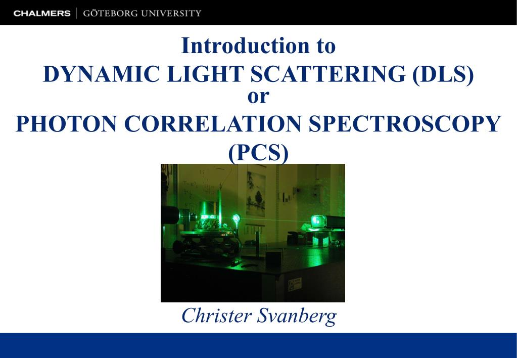 introduction to dynamic light scattering dls l.