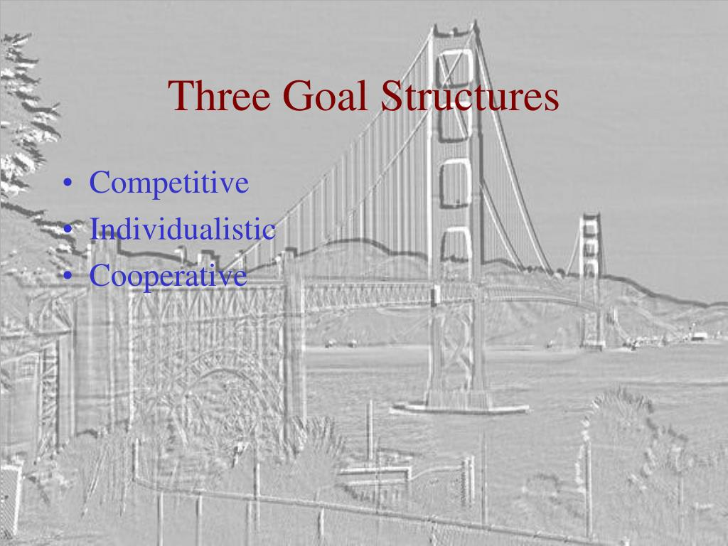 Three Goal Structures