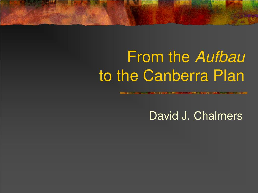 from the aufbau to the canberra plan l.