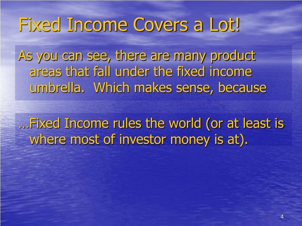 Fixed Income Covers a Lot!