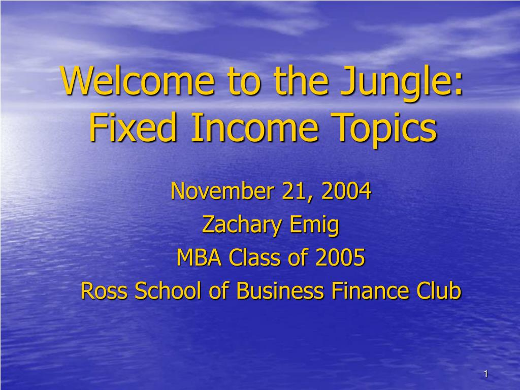 welcome to the jungle fixed income topics l.