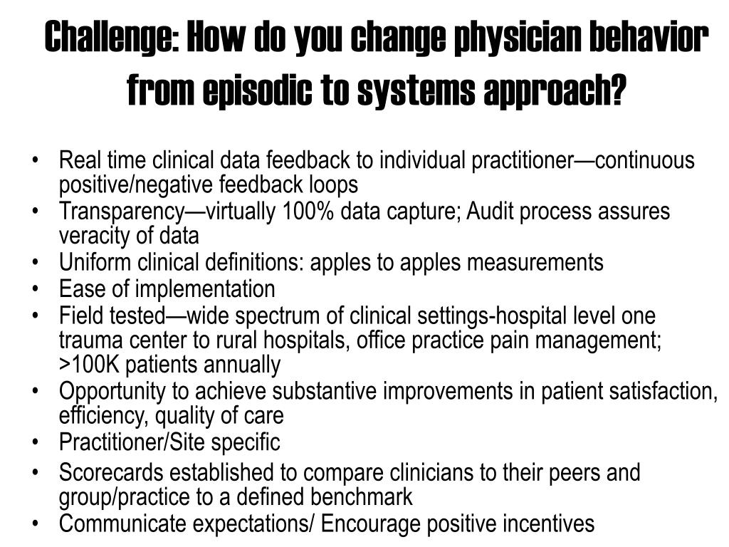 Challenge: How do you change physician behavior from episodic to systems approach?