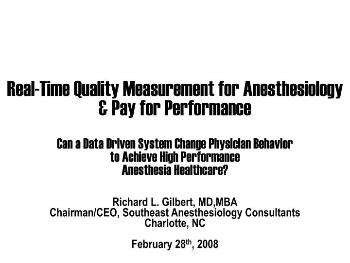 Real-Time Quality Measurement for Anesthesiology & Pay for Performance