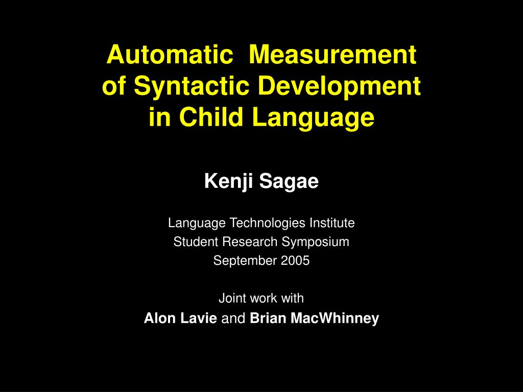 automatic measurement of syntactic development in child language l.