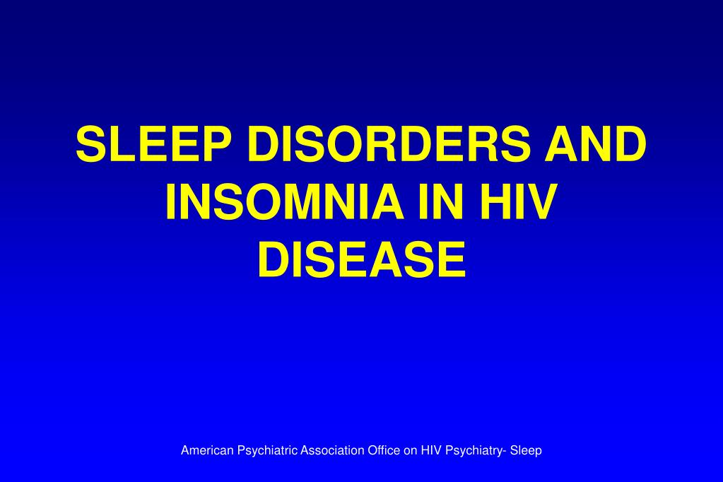 sleep disorders and insomnia in hiv disease l.