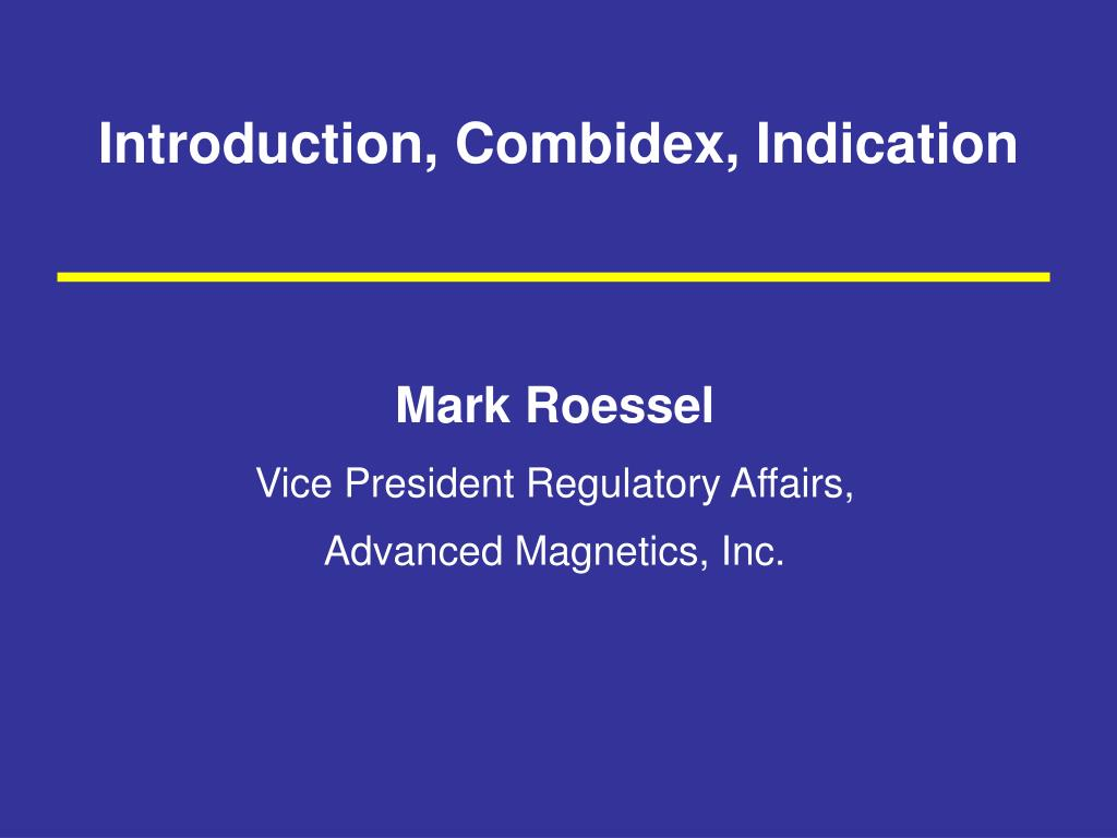 Introduction, Combidex, Indication
