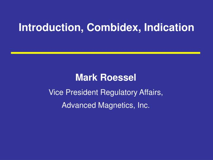 Introduction combidex indication