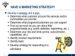 have a marketing strategy
