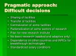 pragmatic approach difficult decisions