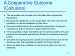 a cooperative outcome collusion