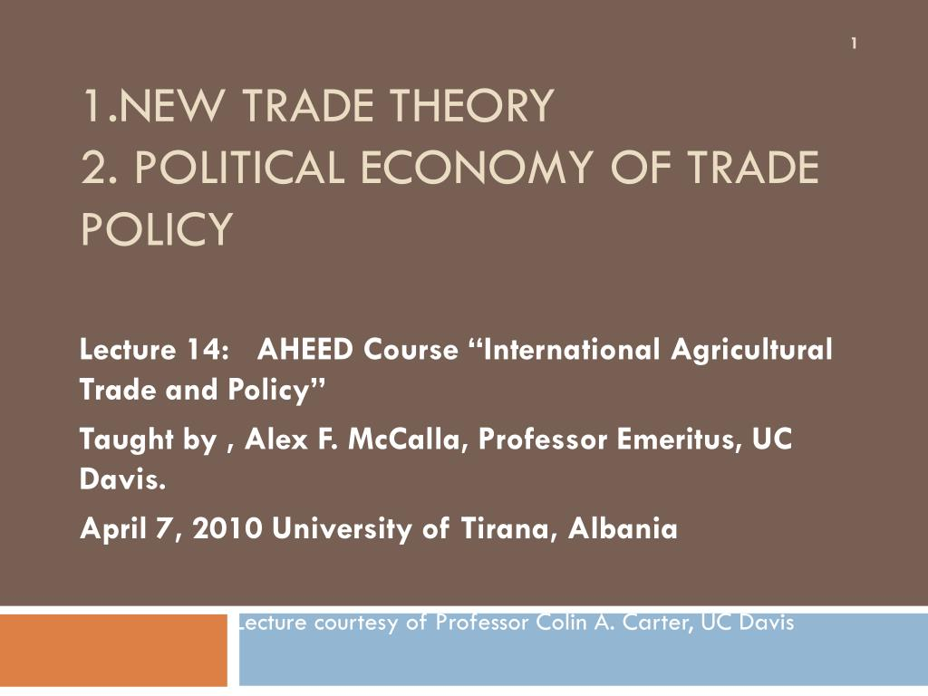 1 new trade theory 2 political economy of trade policy l.