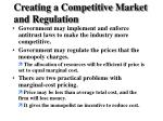 creating a competitive market and regulation