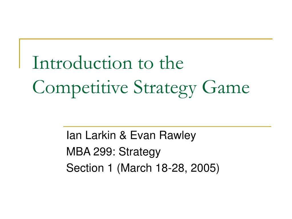 introduction to the competitive strategy game l.