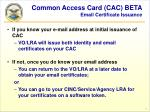 common access card cac beta email certificate issuance
