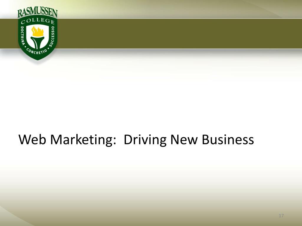 Web Marketing:  Driving New Business