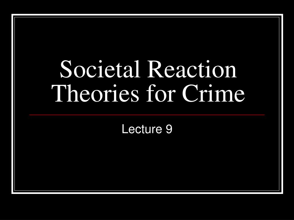 societal reaction theories for crime l.