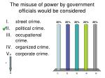 the misuse of power by government officials would be considered